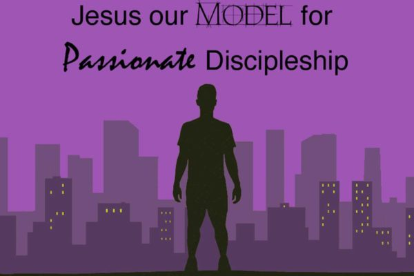 Jesus our Model for Passionate Discipleship
