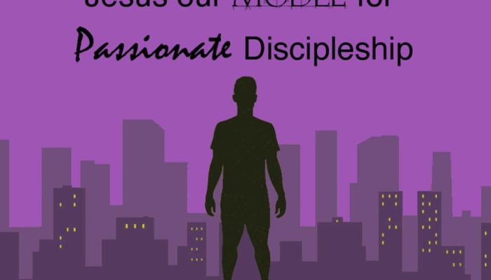 Jesus our Model for Passionate Discipleship – The God-Man